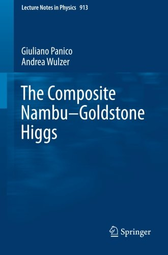 The Composite Nambu-Goldstone Higgs (Lecture Notes in Physics) PDF