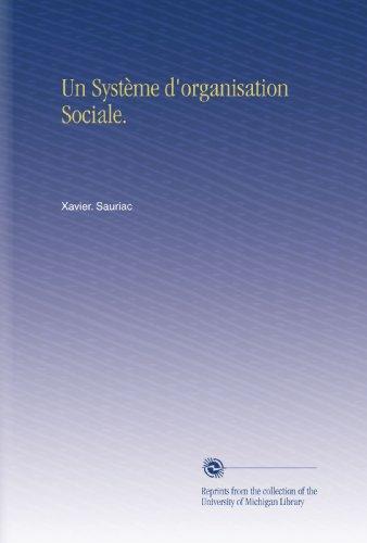Un Système D'Organisation Sociale. (French Edition)