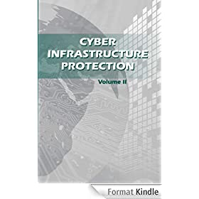 Cyber Infrastructure Protection: Volume II (English Edition)
