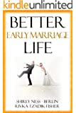 Better Early Marriage Life: Self Help Motivational Book for Happier Life (Cosmic Laws of Positive Thinking for Success in any Challenge in Life 1)