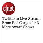 Twitter to Live-Stream From Red Carpet for 3 More Award Shows   Terry Collins