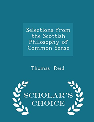 Selections from the Scottish Philosophy of Common Sense - Scholar's Choice Edition