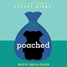 Poached Audiobook by Stuart Gibbs Narrated by Gibson Frazier