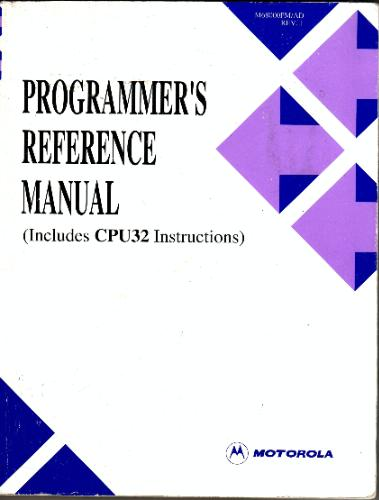 Programmer's Reference Manual (Includes CPU32 Instructions) Motorola - M68000 Family Programmer's Reference Manual Motorola