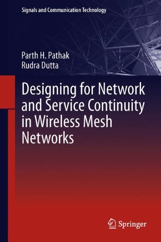 Designing For Network And Service Continuity In Wireless Mesh Networks (Signals And Communication Technology)
