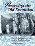 img - for Preserving the Old Dominion: Historic Preservation and Virginia Traditionalism book / textbook / text book