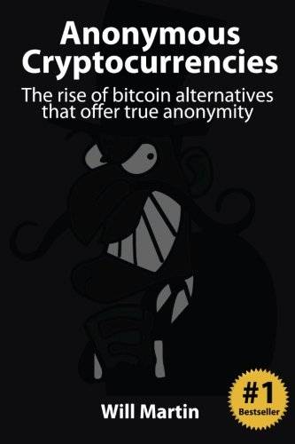 Anonymous Cryptocurrencies: The rise of bitcoin alternatives that offer true anonymity PDF