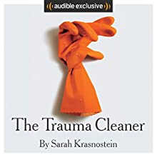 The Trauma Cleaner Audiobook by Sarah Krasnostein Narrated by Rachael Tidd