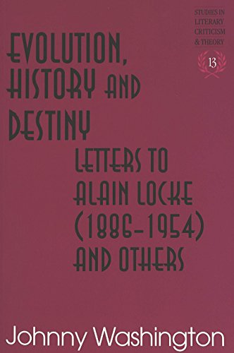 Evolution, History and Destiny: Letters to Alain Locke (1886-1954) and Others (Studies in Literary Criticism and Theory)