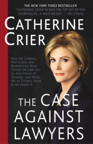 Catherine Crier - The Case Against Lawyers
