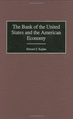 The Bank of the United States and the American Economy: (Contributions in Economics and Economic History)