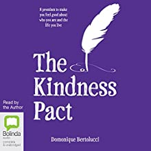 The Kindness Pact: 8 Promises to Make You Feel Good About Who You are and the Life You Live (       UNABRIDGED) by Domonique Bertolucci Narrated by Domonique Bertolucci