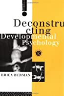 Deconstructing Developmental Psychology  by Burman