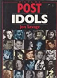 """Picture Post Idols (""""Picture Post"""" series) (1855851466) by Savage, Jon"""