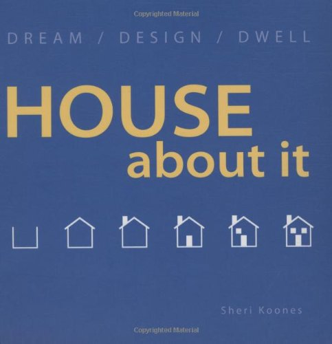 House About It Dream/ Design/ Dwell