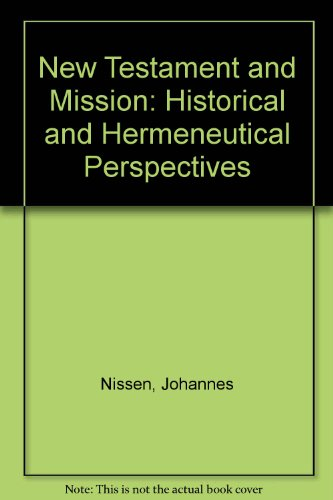 New Testament and Mission: Historical and Hermeneutical Perspectives