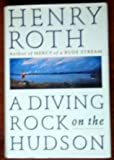 A Diving Rock on the Hudson: Mercy of a Rude Stream Volume 2 (Roth, Henry//Mercy of a Rude Stream) (0312117779) by Roth, Henry