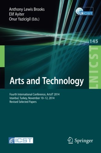 Arts and Technology: Fourth International Conference, ArtsIT 2014, Istanbul, Turkey, November 10-12, 2014, Revised Selec