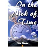 img - for { [ IN THE NICK OF TIME ] } Blaine, Ken ( AUTHOR ) Dec-01-2000 Paperback book / textbook / text book