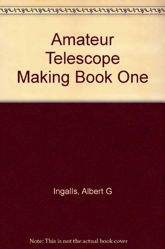 Amateur Telescope Making, Book One