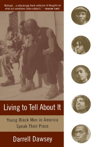 Living to Tell About It: Young Black Men in America Speak, by Darrell Dawsey