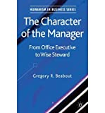 img - for [(The Character of the Manager: From Office Executive to Wise Steward )] [Author: Gregory Beabout] [Jul-2013] book / textbook / text book