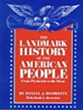 The Landmark History of the American People from Plymouth to the Moon