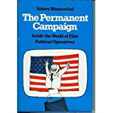 The permanent campaign: Inside the world of elite political operatives