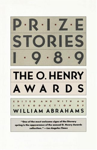 Prize Stories 1989: The O. Henry Awards (Prize Stories (O Henry Awards))