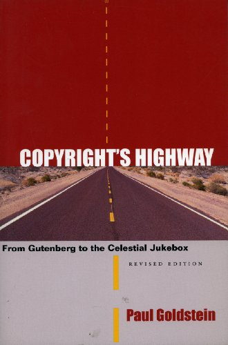 Copyright&#39;s Highway: From Gutenberg to the Celestial Jukebox