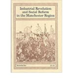 Malcolm Bee Industrial Revolution and Social Reform in the Manchester Region