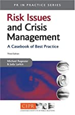 Risk Issues and Crisis Management in Public Relations A Cas of by Michael Regester