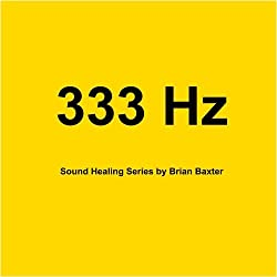 333 Hz Sound Healing Series