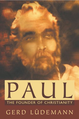 Paul: The Founder of Christianity