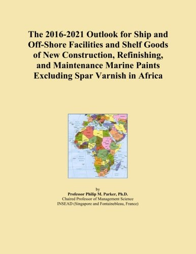 the-2016-2021-outlook-for-ship-and-off-shore-facilities-and-shelf-goods-of-new-construction-refinish