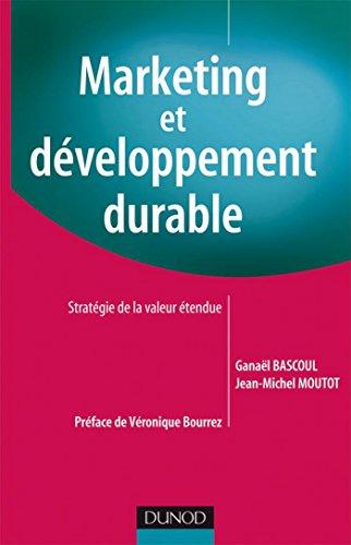 Marketing et développement durable : Stratégie de la valeur étendue (Marketing