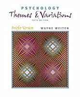 Psychology Themes and Variations Briefer Version Paperbound by Weiten