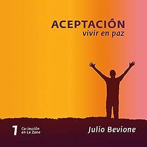Aceptación, vivir en paz [Acceptance, Live in Peace] Audiobook
