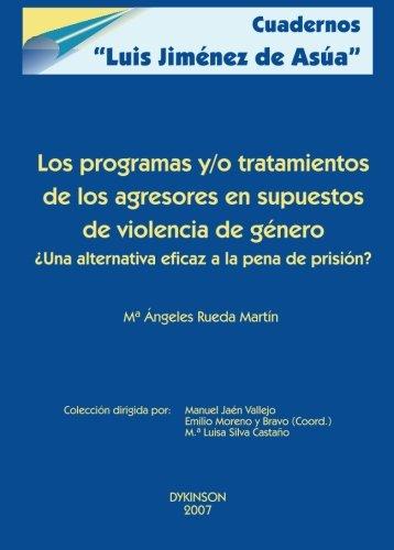Los programas y/o tratamientos de los agresores en supuestos de violencia de género  [Rueda, María Ángeles] (Tapa Blanda)