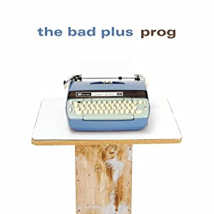 Prog Bad Plus dp BNQQOC