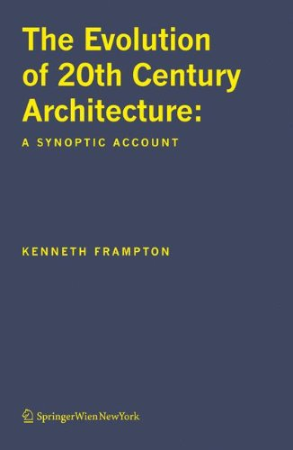 The Evolution of 20th Century Architecture: A Synoptic...