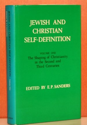 Jewish and Christian Self-Definition: The Shaping of Christianity in the Second and Third Centuries