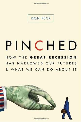 Pinched: How the Great Recession Has Narrowed Our Futures...