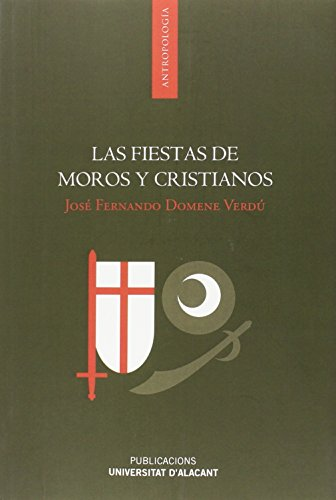 Fiestas de moros y cristianos, Las (Monografías)