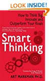 Smart Thinking: How to Think Big, Innovate and Outperform Your Rivals