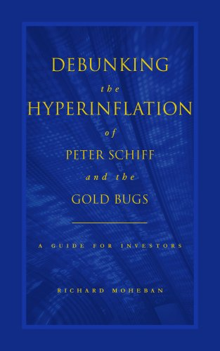 Debunking the Hyperinflation of Peter Schiff and the Gold Bugs: A Guide for Investors