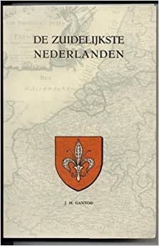 De zuidelijkste Nederlanden: Gantois J.M.: Amazon.com: Books