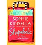 Sophie Kinsella SHOPAHOLIC TAKES MANHATTAN [Shopaholic Takes Manhattan ] BY Kinsella, Sophie(Author)Paperback 29-Jan-2002
