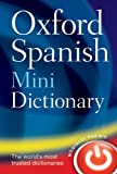 Diccionario oxford mini / Oxford Spanish Mini Dictionary: Espaanol-Inglaes, Inglaes-Espanol / Spanish-English, English-Spanish