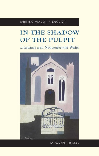 In the Shadow of the Pulpit: Literature and Nonconformist Wales (University of Wales Press - Writing Wales in English)